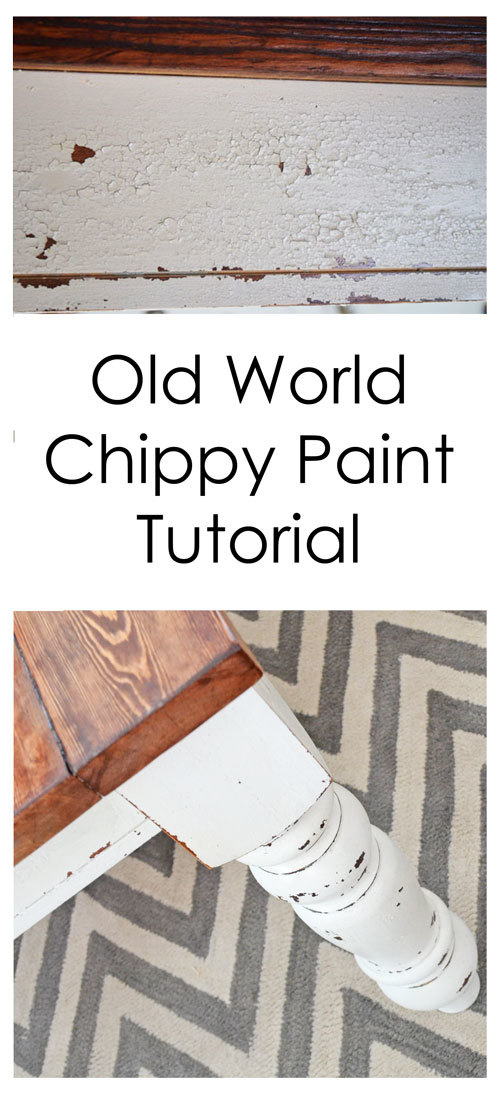 Old World Chippy Distressed Paint Finish Ana White