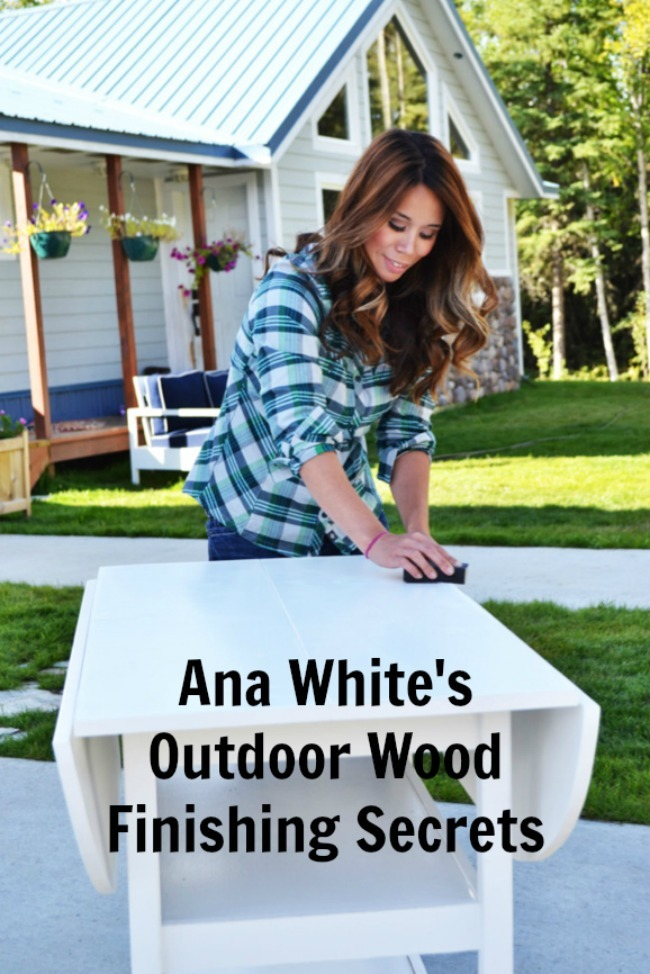 ana white outdoor wood finishing secrets