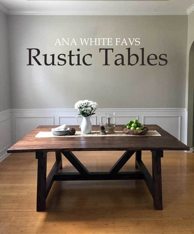 Favorite Rustic Dining Table Plans Ana White