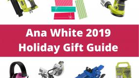 ana white 2019 Holiday Gift Guide